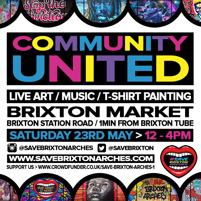 COMMUNITY UNITED EVENT – SAVE BRIXTON ARCHES